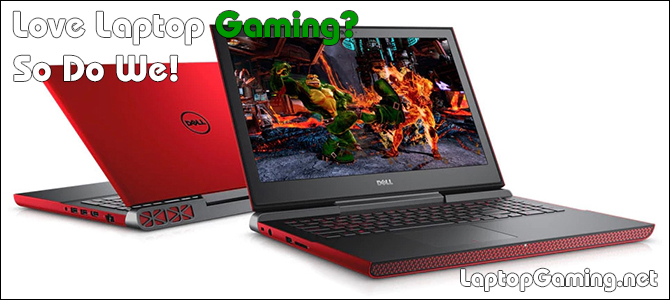 Love Laptop Gaming? So Do We!